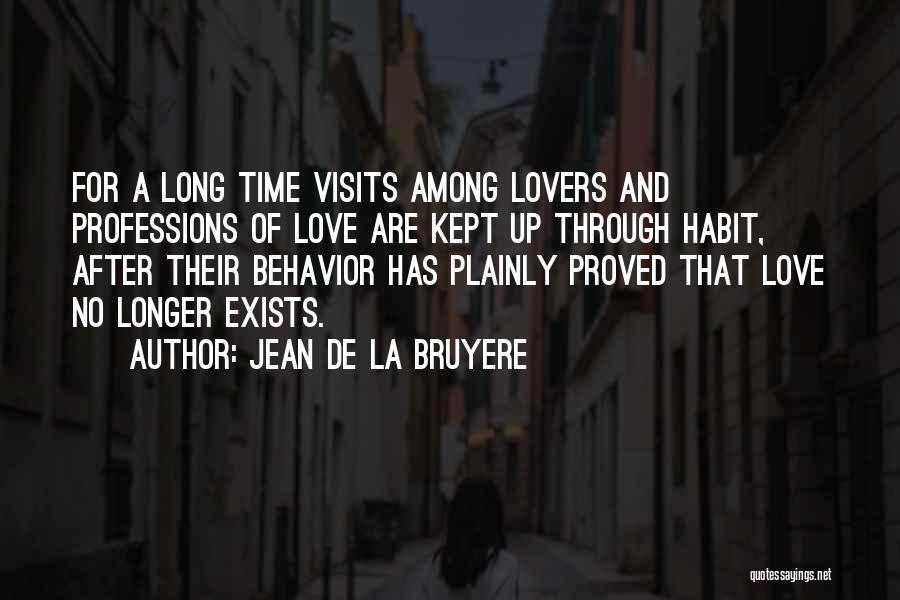 Love After A Long Time Quotes By Jean De La Bruyere