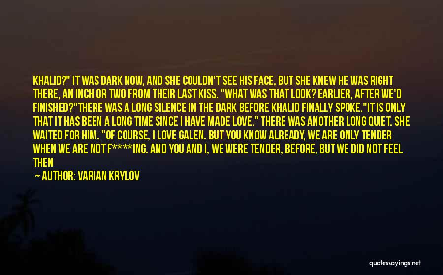 Love After A Long Time Quotes By Varian Krylov
