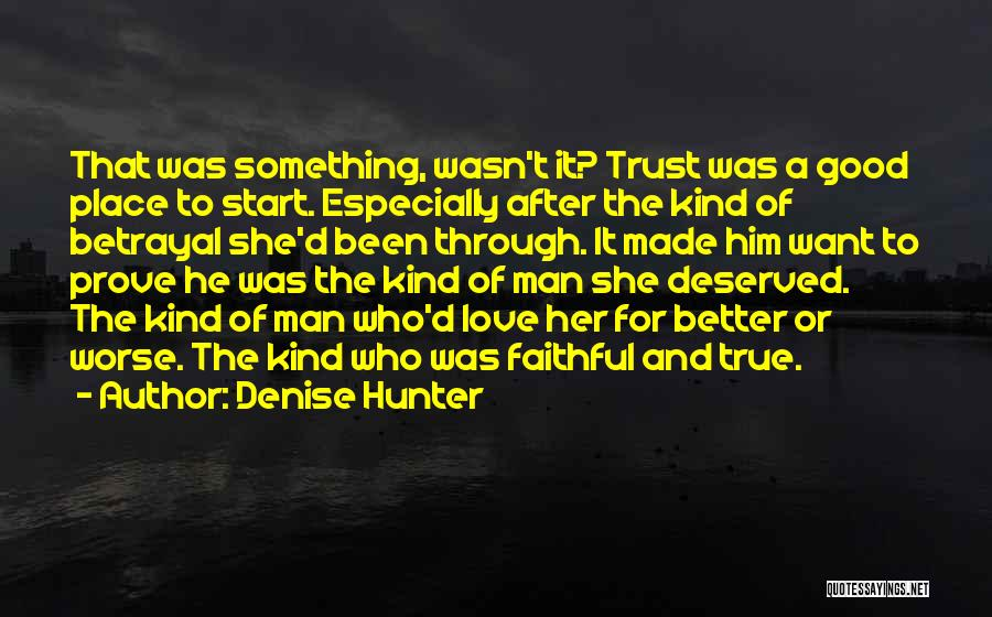 Love After Betrayal Quotes By Denise Hunter