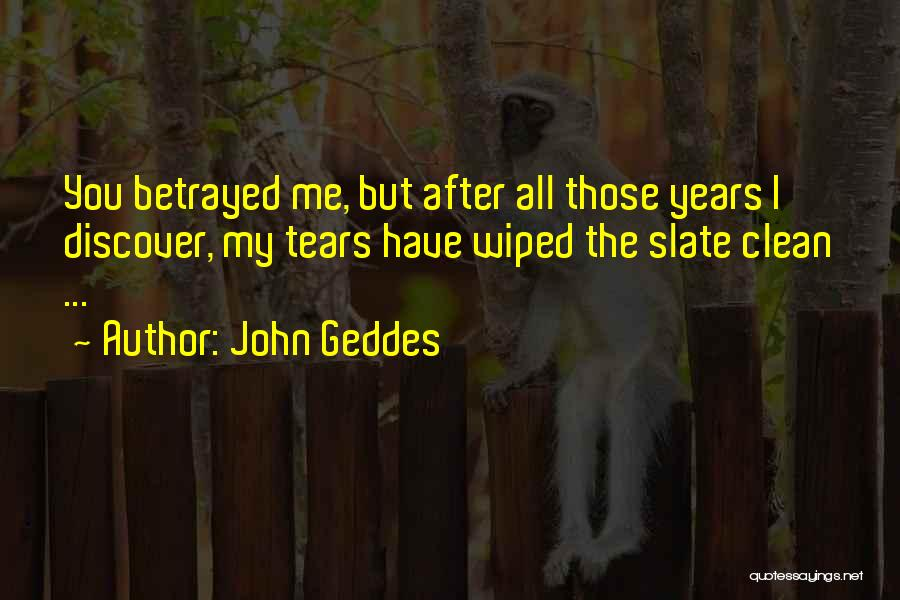 Love After Betrayal Quotes By John Geddes