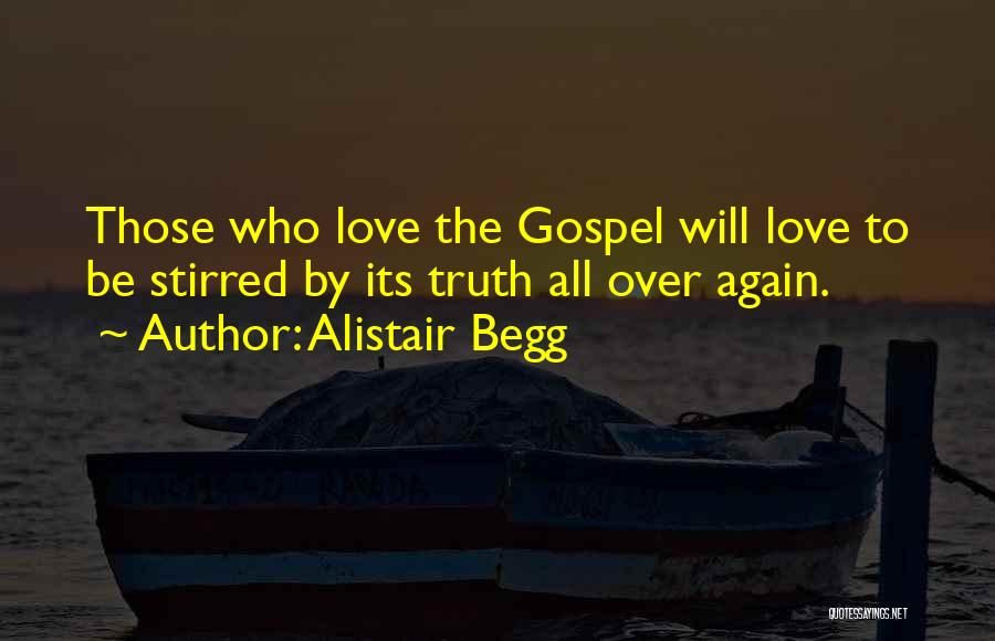 Love Again Quotes By Alistair Begg