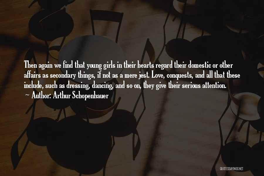 Love Again Quotes By Arthur Schopenhauer