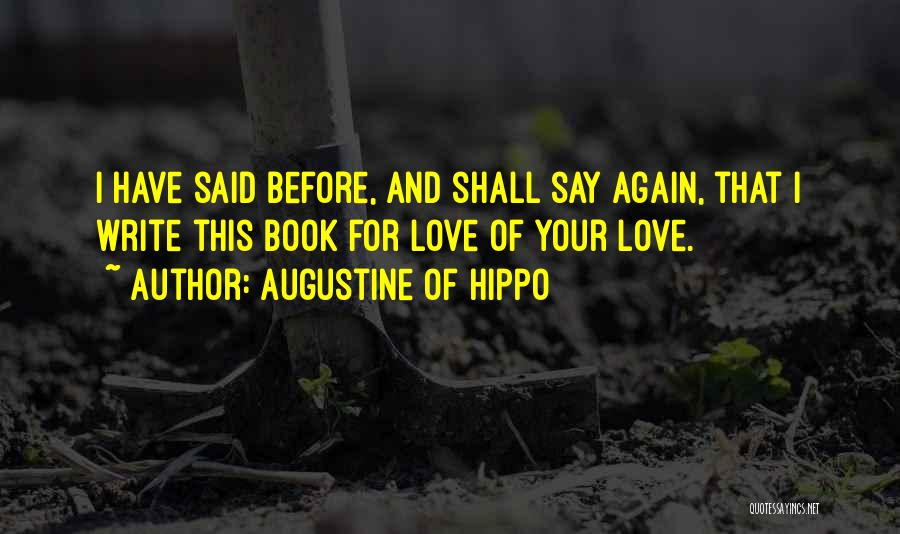 Love Again Quotes By Augustine Of Hippo