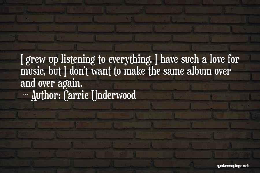 Love Again Quotes By Carrie Underwood