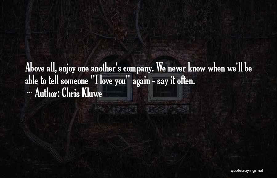 Love Again Quotes By Chris Kluwe