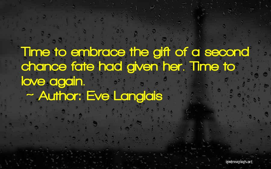 Love Again Quotes By Eve Langlais