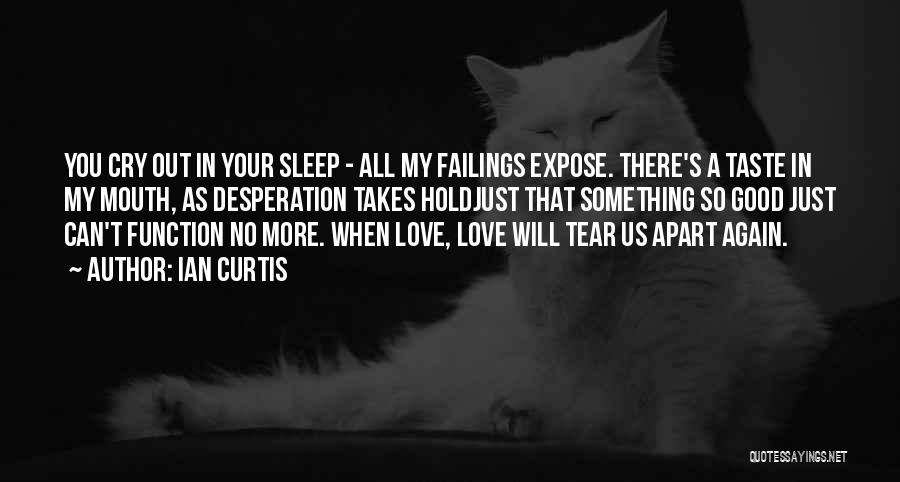 Love Again Quotes By Ian Curtis