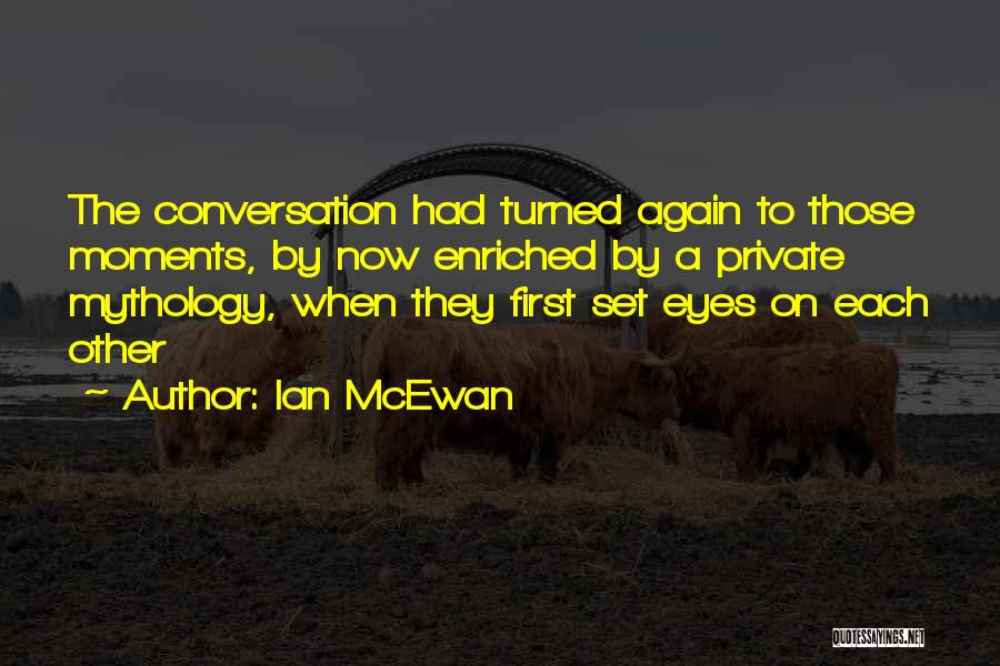 Love Again Quotes By Ian McEwan
