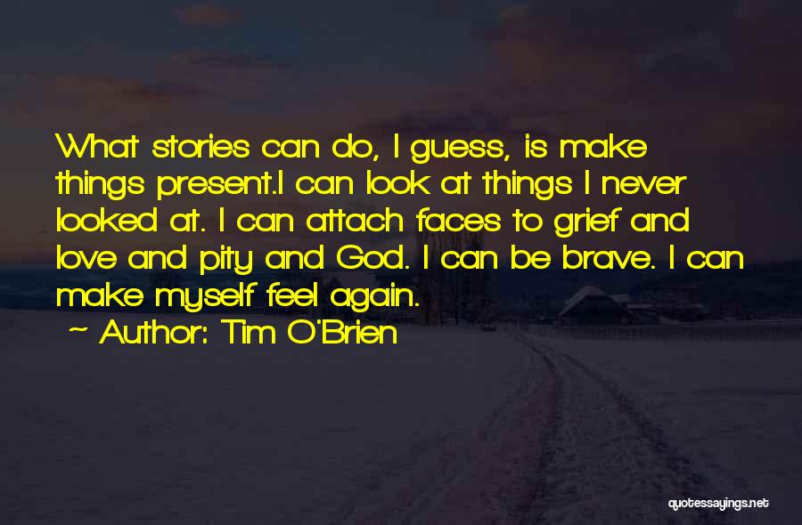 Love Again Quotes By Tim O'Brien