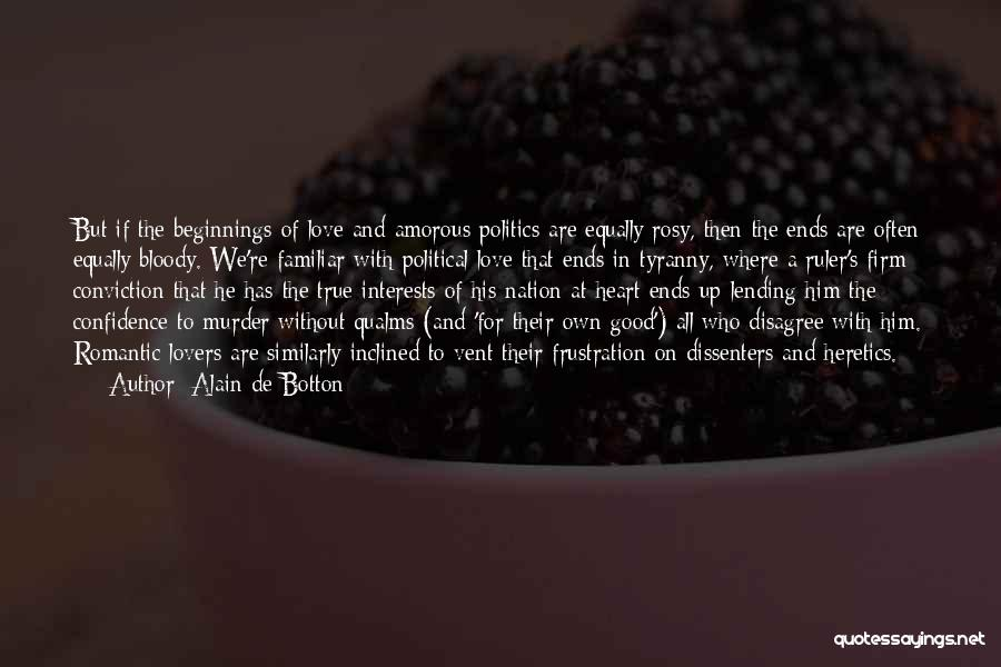 Love All Equally Quotes By Alain De Botton