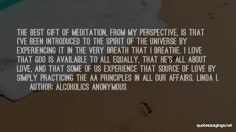 Love All Equally Quotes By Alcoholics Anonymous