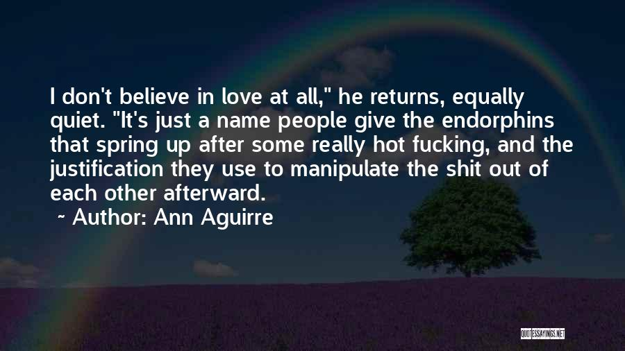 Love All Equally Quotes By Ann Aguirre