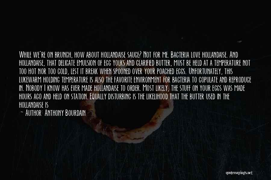 Love All Equally Quotes By Anthony Bourdain