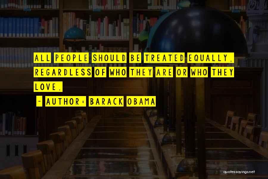 Love All Equally Quotes By Barack Obama