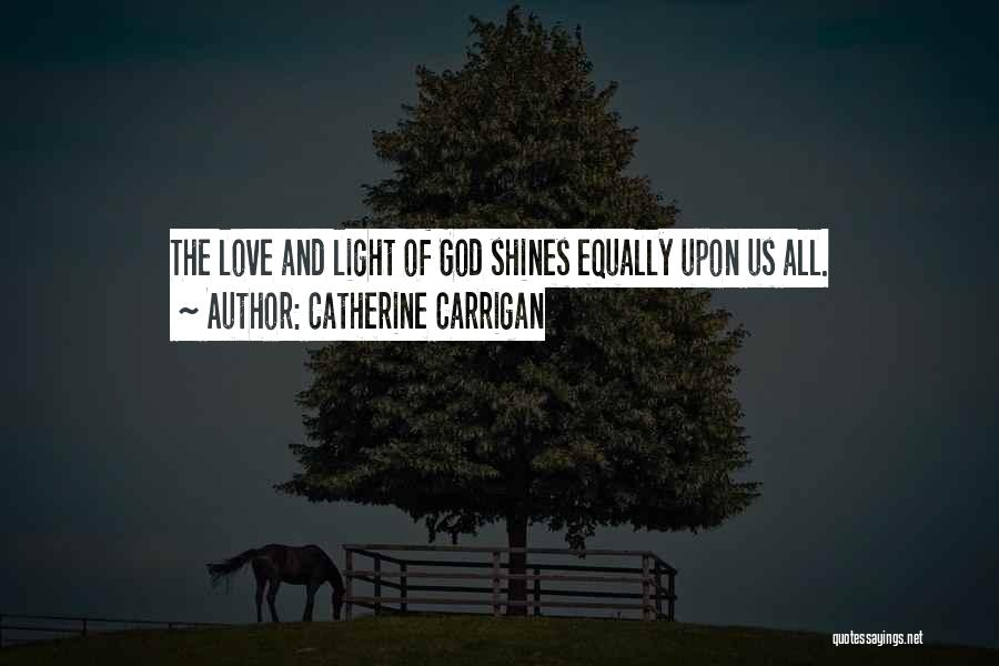 Love All Equally Quotes By Catherine Carrigan