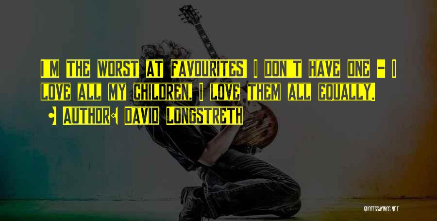 Love All Equally Quotes By David Longstreth
