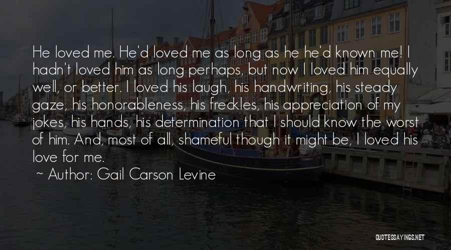 Love All Equally Quotes By Gail Carson Levine