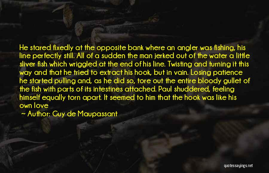 Love All Equally Quotes By Guy De Maupassant