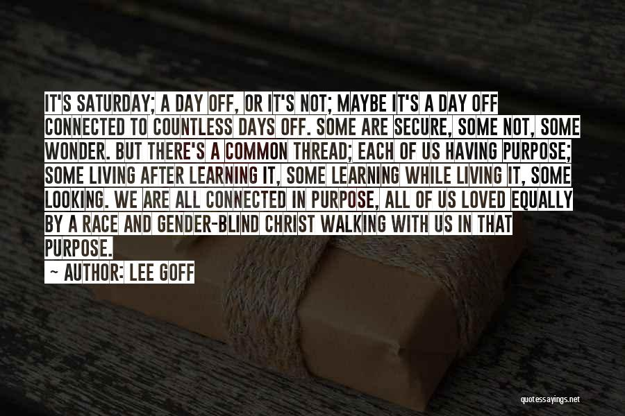 Love All Equally Quotes By Lee Goff