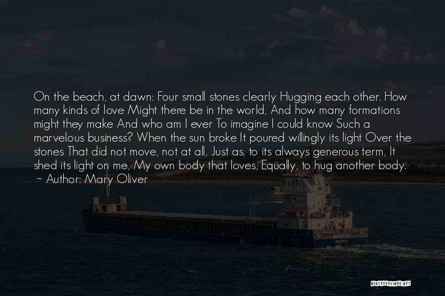 Love All Equally Quotes By Mary Oliver
