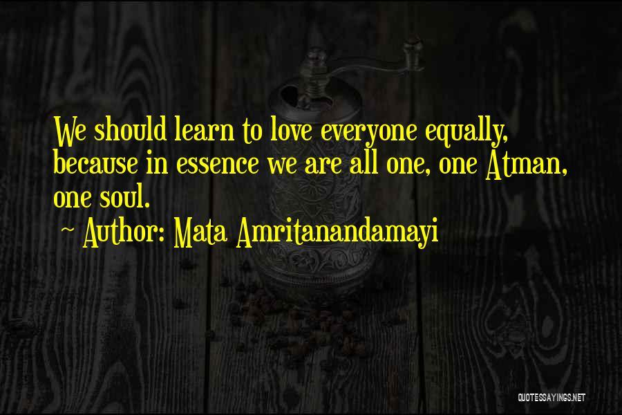 Love All Equally Quotes By Mata Amritanandamayi