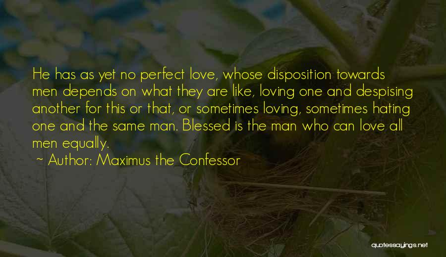 Love All Equally Quotes By Maximus The Confessor