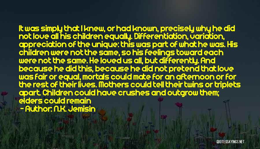 Love All Equally Quotes By N.K. Jemisin