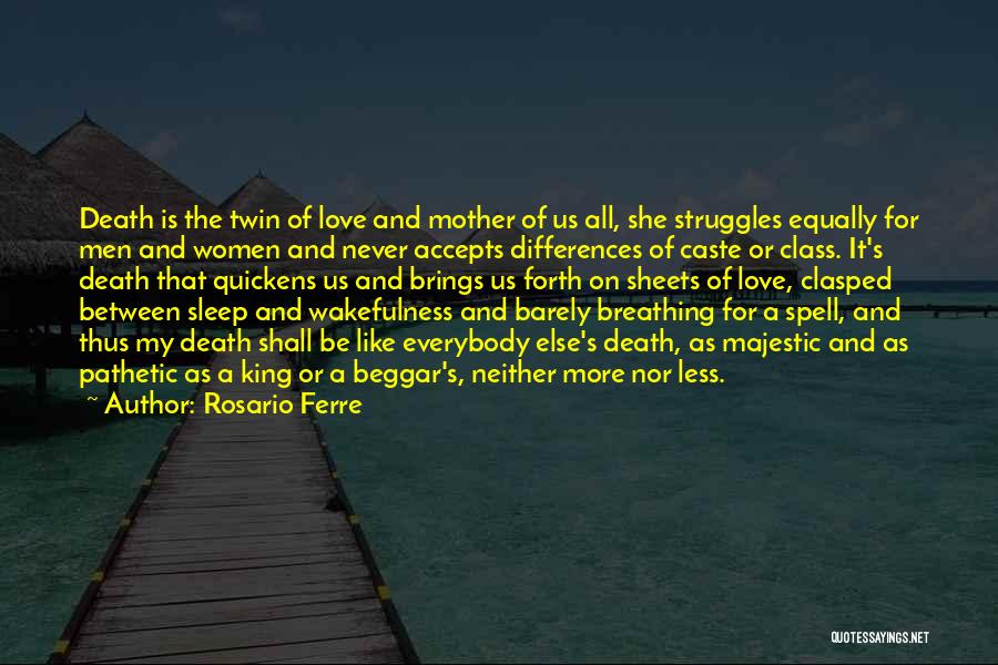 Love All Equally Quotes By Rosario Ferre