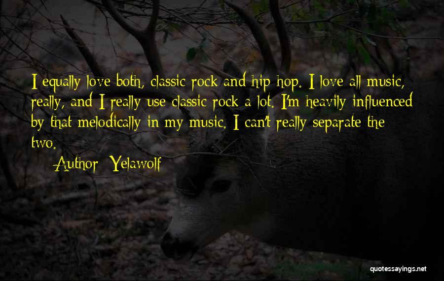 Love All Equally Quotes By Yelawolf