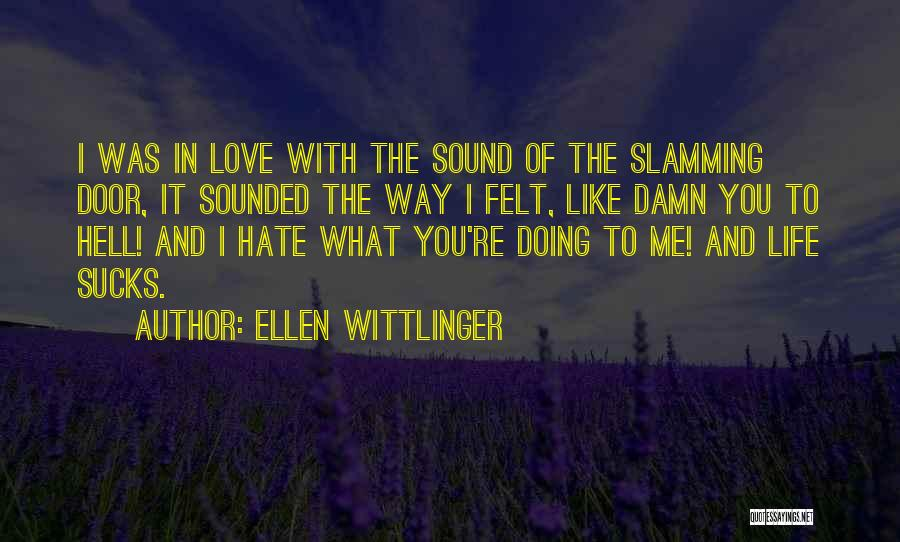 Love All Hate None Quotes By Ellen Wittlinger