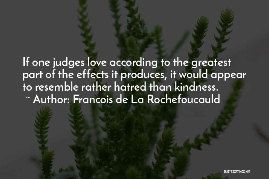 Love All Hate None Quotes By Francois De La Rochefoucauld