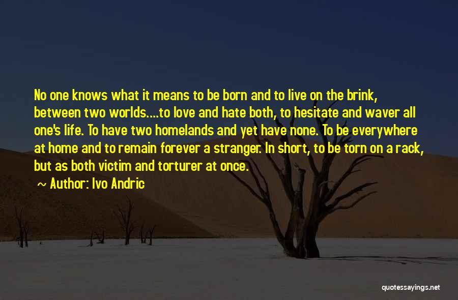 Love All Hate None Quotes By Ivo Andric