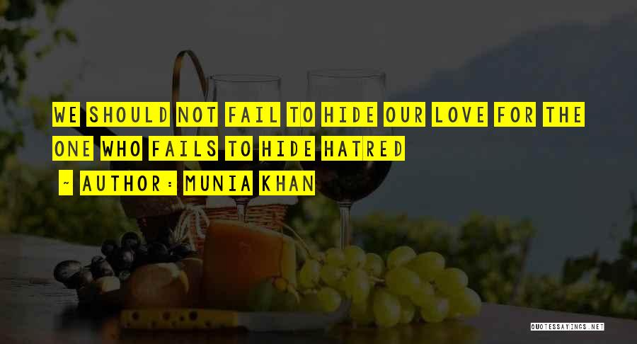 Love All Hate None Quotes By Munia Khan