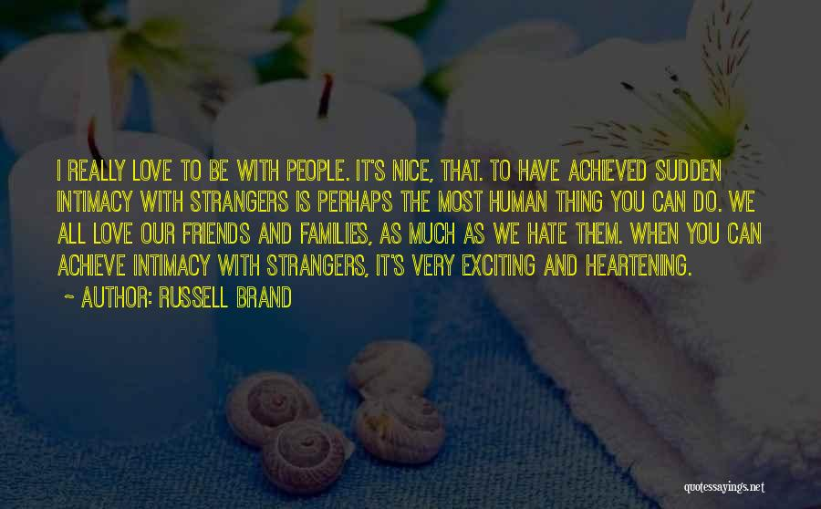 Love All Hate None Quotes By Russell Brand