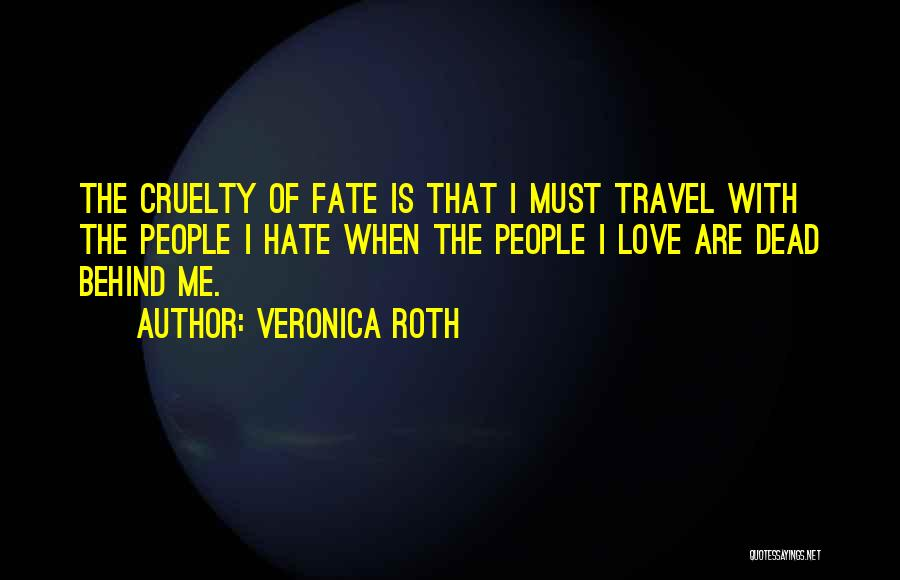Love All Hate None Quotes By Veronica Roth