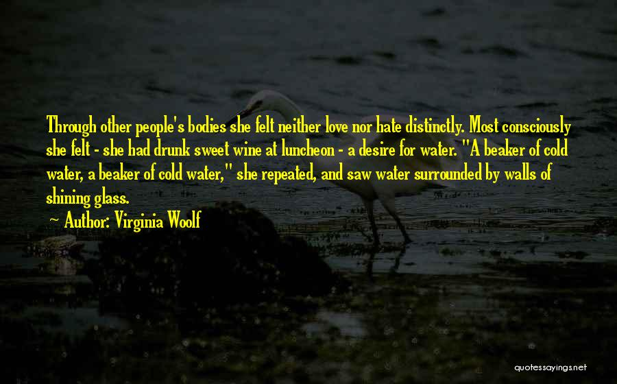 Love All Hate None Quotes By Virginia Woolf