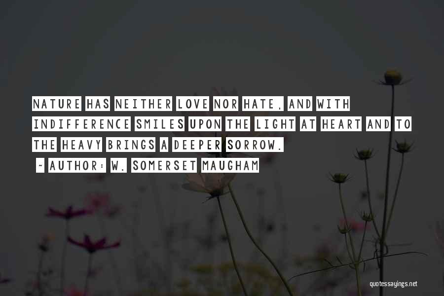 Love All Hate None Quotes By W. Somerset Maugham