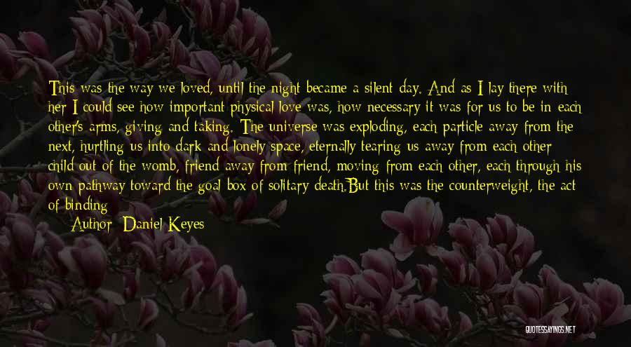 Love And Being There For Each Other Quotes By Daniel Keyes