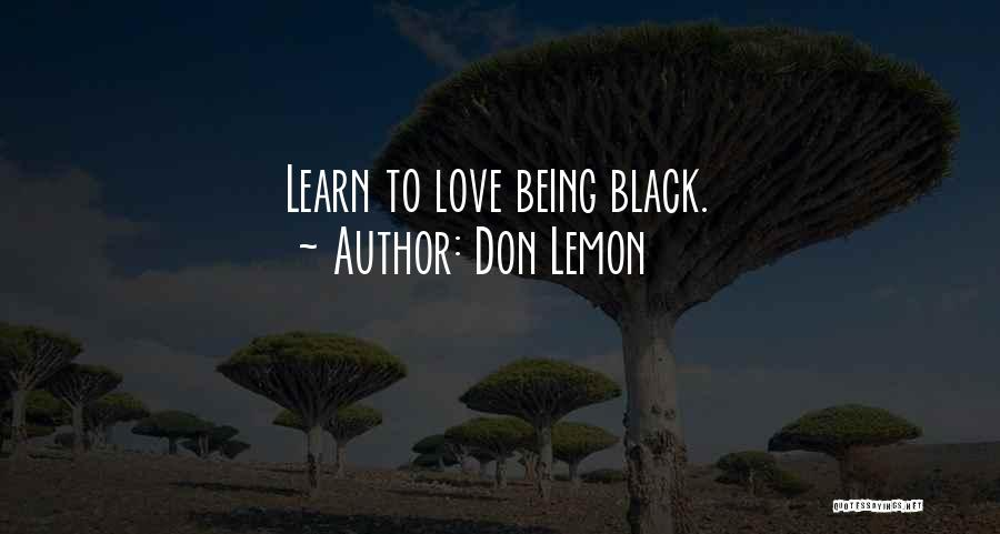 Love And Being There For Each Other Quotes By Don Lemon