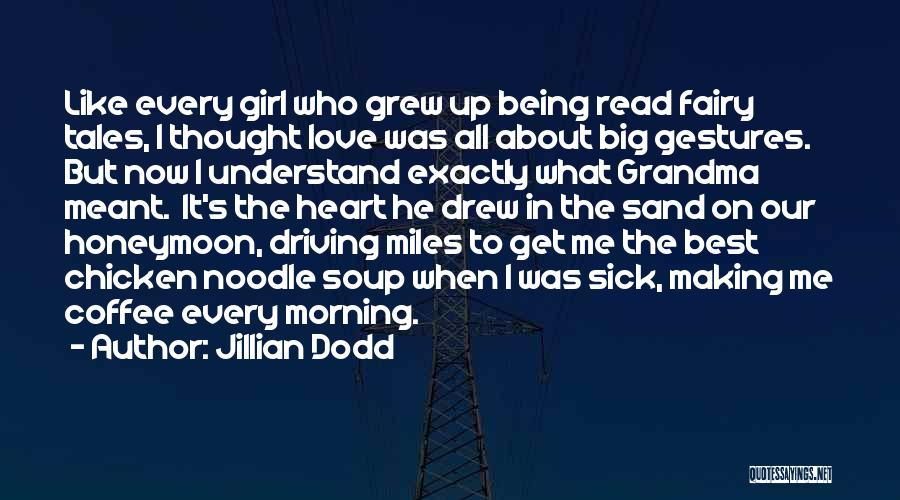 Love And Being There For Each Other Quotes By Jillian Dodd