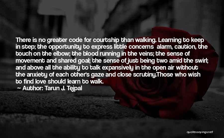 Love And Being There For Each Other Quotes By Tarun J. Tejpal