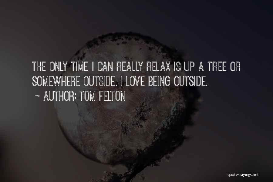 Love And Being There For Each Other Quotes By Tom Felton