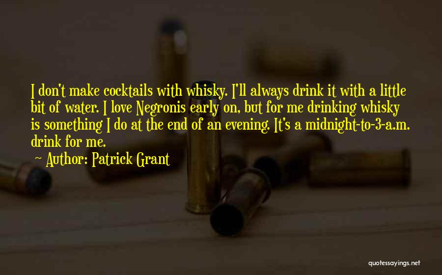 Love And Cocktails Quotes By Patrick Grant