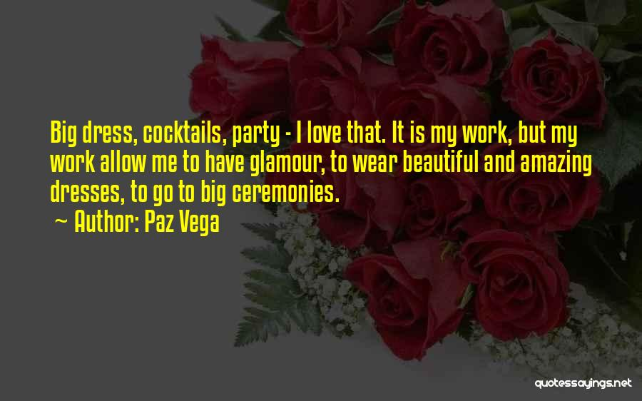 Love And Cocktails Quotes By Paz Vega