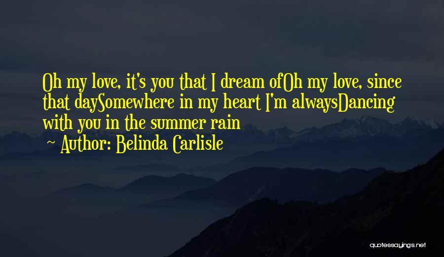 Love And Dancing In The Rain Quotes By Belinda Carlisle