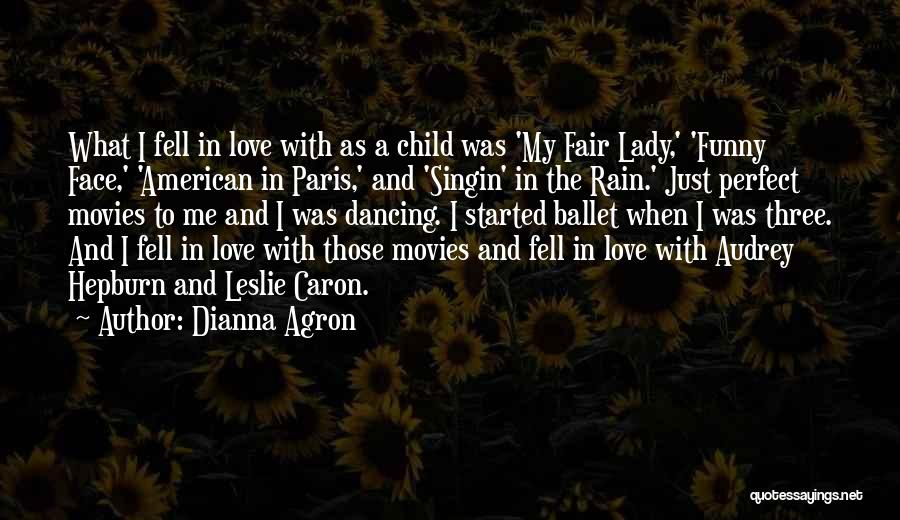 Love And Dancing In The Rain Quotes By Dianna Agron