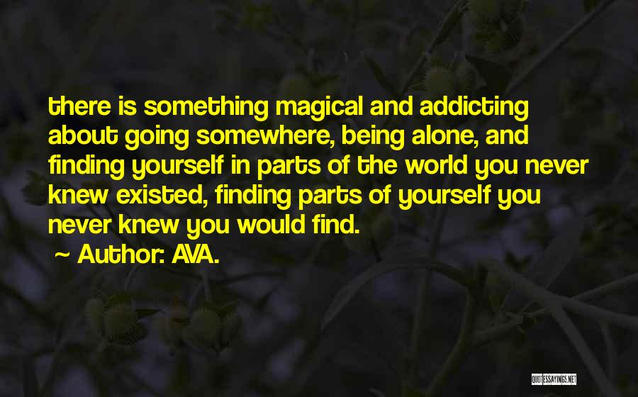 Love And Finding Yourself Quotes By AVA.