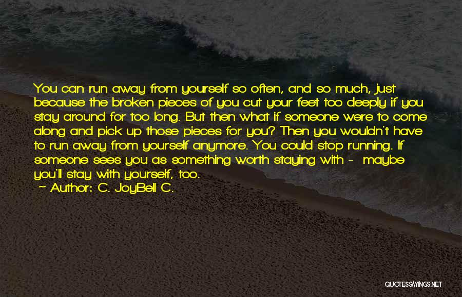 Love And Finding Yourself Quotes By C. JoyBell C.