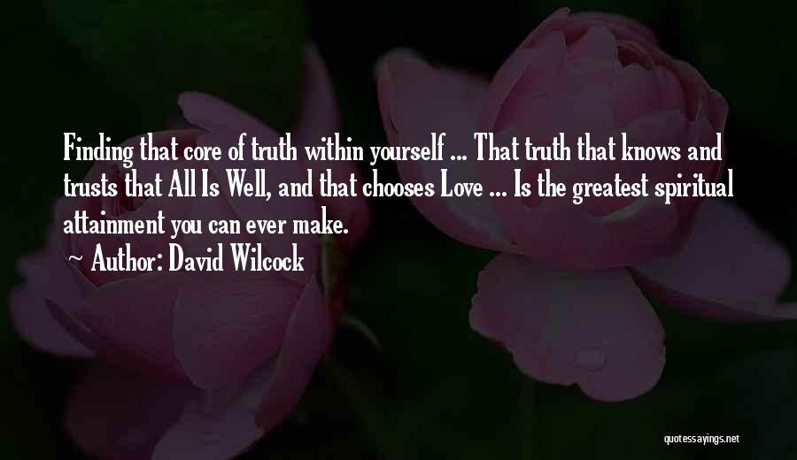 Love And Finding Yourself Quotes By David Wilcock