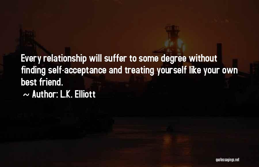 Love And Finding Yourself Quotes By L.K. Elliott